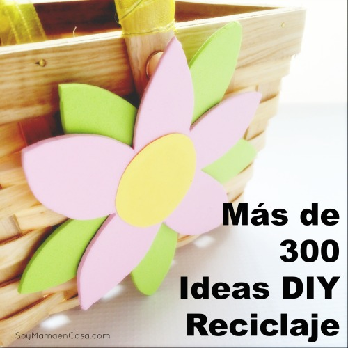 Ideas de reciclaje soy mam en casa for Ideas faciles para la casa
